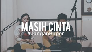 #JanganBaper Kotak - Masih Cinta (Cover) MP3
