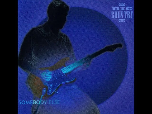 big-country-somebody-else-stuart-adamson-in-a-big-country