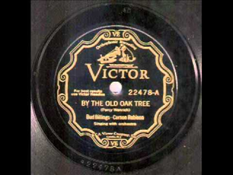 Bud Billings & Carson Robison - By the Old Oak Tree (1930)