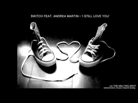 Switch feat. Andrea Martin 'I Still Love You'
