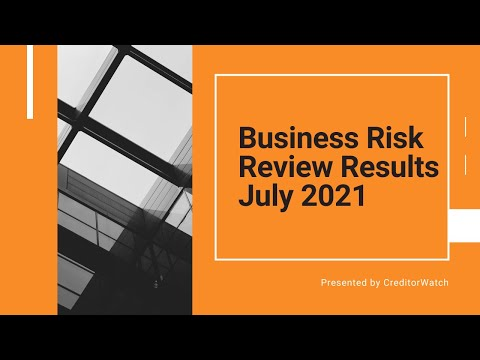 Business Risk Review Results July 2021