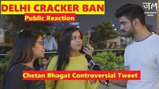 Cracker Sale Ban in Delhi NCR   Chetan Bhagat Controversy   Public Hai Ye Sab Janti hai   JEHERANIUM