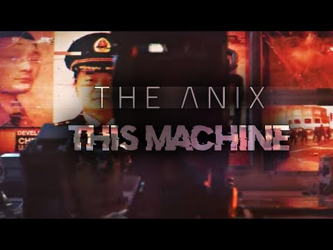 The Anix - This Machine (Official Music Video)