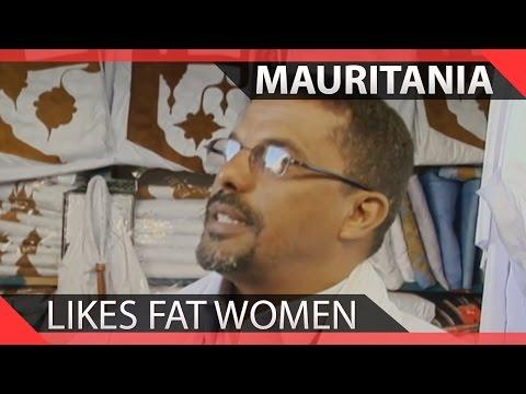 Mauritania likes Fat Women