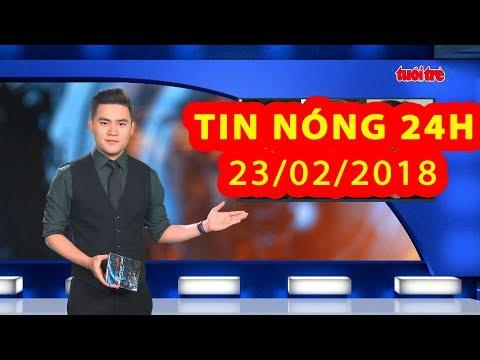 Trực tiếp ⚡ Tin tức 24h Mới Nhất hôm nay 23/02/2018 | Tin nóng nhất 24H