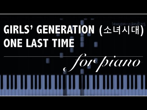 Girls' Generation / SNSD (소녀시대) - One Last Time - Piano