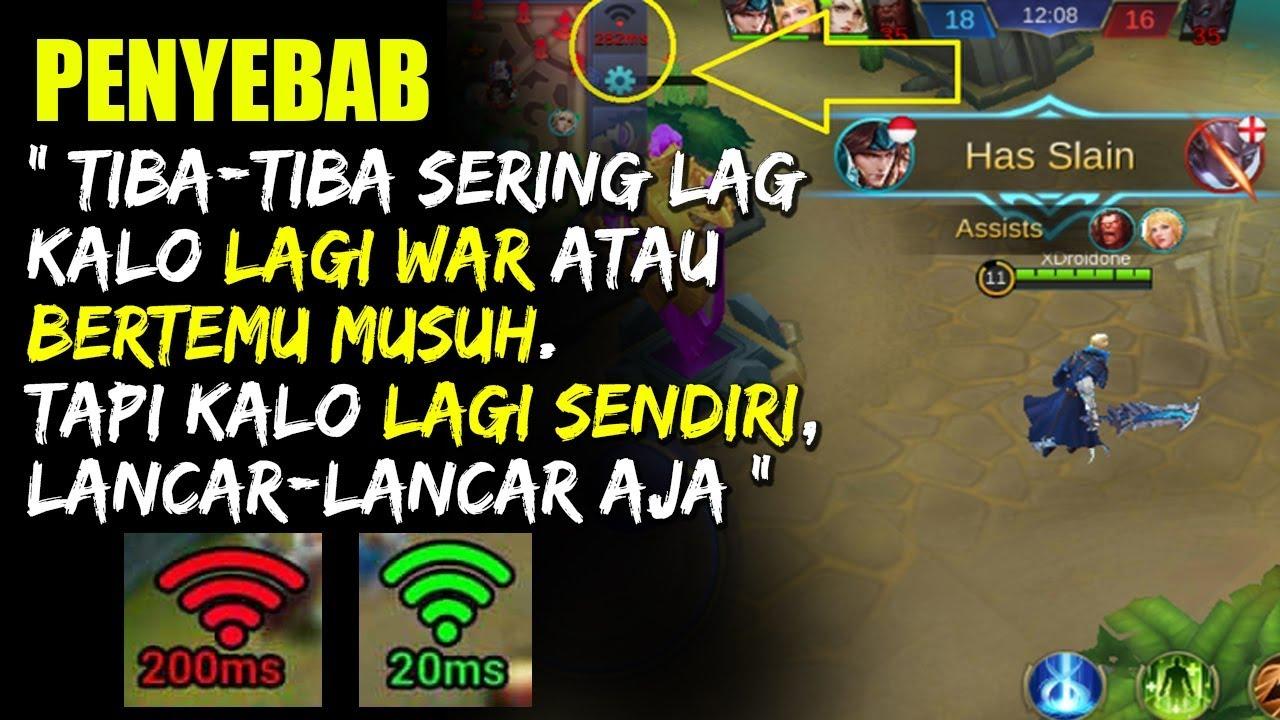 Penyebab SERING LAG Ketika Bertemu MUSUH / WAR  Padahal KONEKSI LANCAR -  Mobile Legends