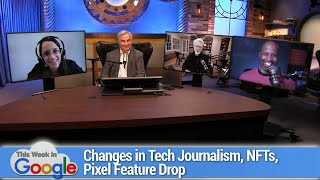Wear Your Dadgum Schnutenpulli! - How tech journalism changed since 2016, Pixel feature drop, NFTs