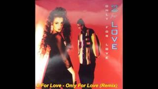 2 For Love - Only For Love (Super Eurodance Remix)