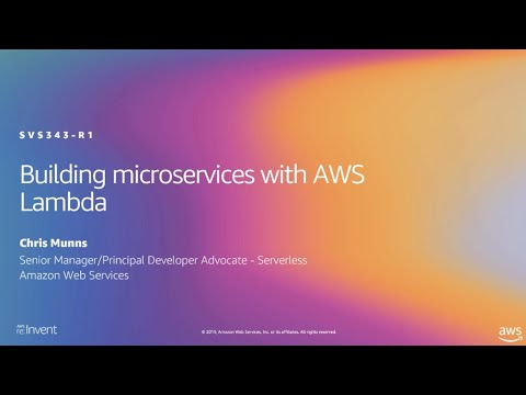 AWS re:Invent 2019: [REPEAT 1] Building microservices with AWS Lambda (SVS343-R1)