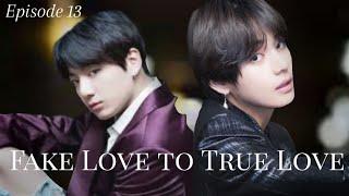BTS VKOOK FF [Fake love to True love] ep13 (Read description)