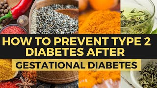 How to prevent Type 2 diabetes after gestational diabetes (16 proven strategies)
