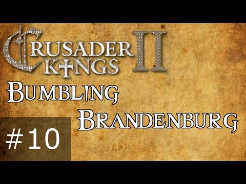 #010 - Bumbling Brandenburg, Crusader Kings 2 Horse Lords