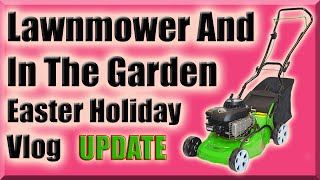 Auction Lawnmower Easter Holiday Update Vlog
