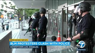 Black Lives Matter protesters clash with police in Downtown Los Angeles