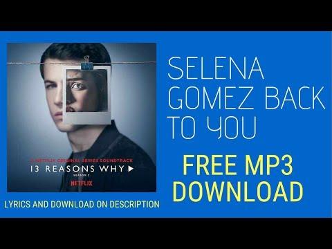 SELENA GOMEZ - BACK TO YOU - MP3 FREE DOWNLOAD - LYRICS