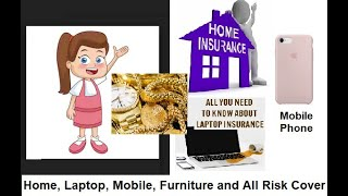 Home Insurance, laptop, Mobile Insurance, fire and earthquake insurance Details