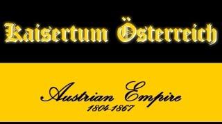 「National Anthem」Kaisertum Österreich(1804-1867) -Gott Erhalte Franz Den Kaiser(1806-1835,1848-1854)