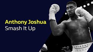 ANTHONY JOSHUA: Smash It Up  | William Hill Boxing