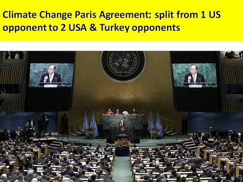 Climate Change Paris Agreement: split from 1 US opponent to 2 USA & Turkey opponents