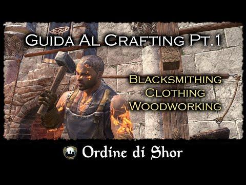 ESO ITA   Guida al Crafting pt.1: Blacksmithing, Clothing, Woodworking   by Arvendir