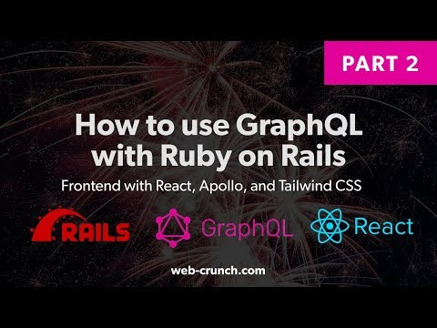 How To Use GraphQL with Ruby on Rails - Part 2 - React Apollo Frontend thumbnail