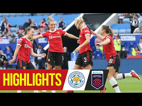 Women's Highlights | Leicester 1-3 Manchester United | FA Women's Super League