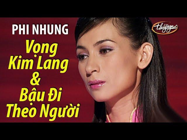 Phi Nhung - Vọng Kim Lang & Bậu Đi Theo Người (Nguyễn Ngọc Thạch) PBN 75