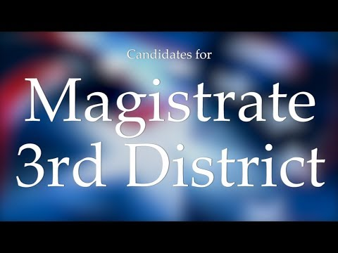 2018 Primary Candidate Forum - District 3 Magistrate