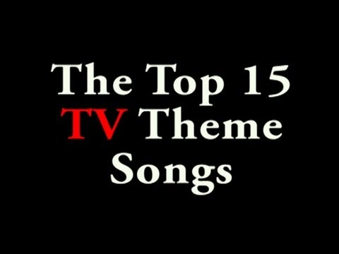 Top 15 TV Theme Songs