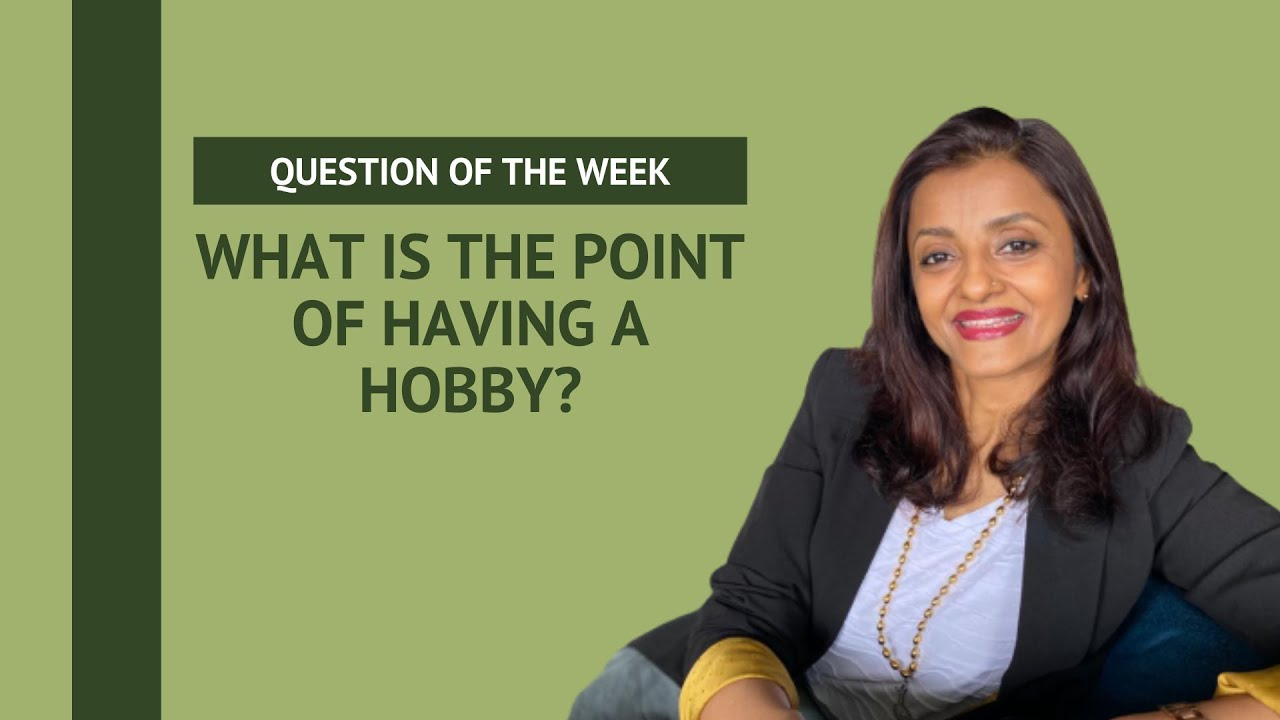 Why Should I Prioritise a Hobby?