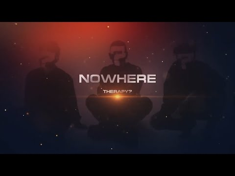 Therapy?-Nowhere (2020 Version) Official Lyric Video