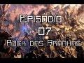 Reinos de Ferro - Episódio 07 - Rock das Aranhas (RPG)
