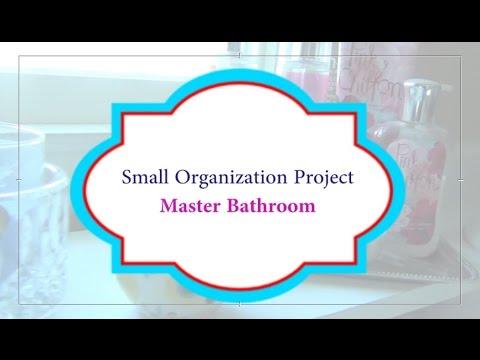 Small Organization Project:  Master Bathroom