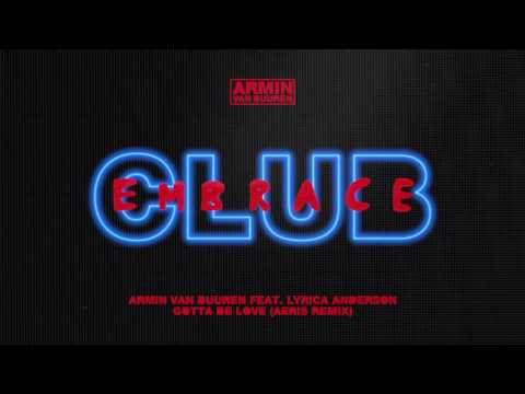 Armin van Buuren feat. Lyrica Anderson - Gotta Be Love (Aeris Extended Remix)