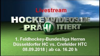 1. Feldhockey-Bundesliga Herren DHC vs CHTC 08.09.2018 Livestream