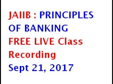 JAIIB-Principles of Banking -FREE LIVE Class Recording of 21st Sept 2017