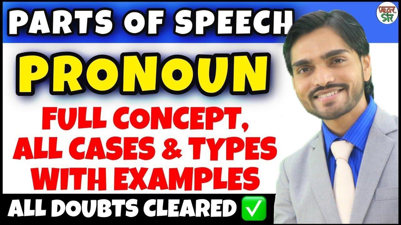 Pronoun | Parts Of Speech | Pronoun English Grammar | Definition/Hindi/Types/Kinds/Concept