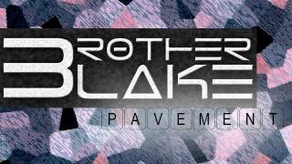 Repeat youtube video Brother Blake Pavement [Homie Version] +Download