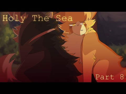 Holy The Sea - Part 8