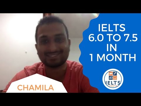 Chamila- IELTS 6.0 to 7.5 in 1 Month