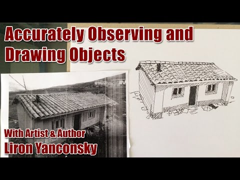 How to Accurately Observe and Draw Objects