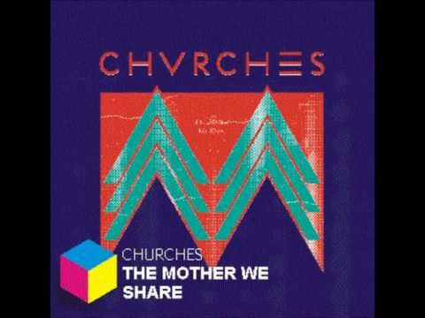 the mother we share chvrches скачать