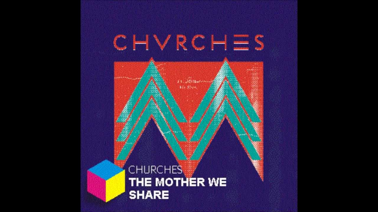chvrches-the-mother-we-share-hearindie