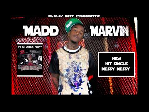 Madd Marvin - Messy Messy