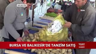 Bursa ve Balıkesir'de Tanzim Satış