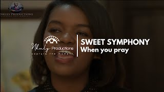 SWEET SYMPHONY WHEN YOU PRAY