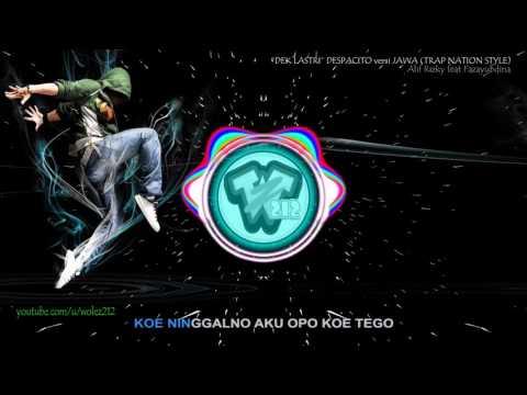 Dek Lastri [TRAP NATION Style] DESPACITO versi JAWA Video Lirik