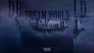 AraabMUZIK More Instrumental DREAM WORLD