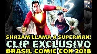 SHAZAM LLAMA A SUPERMAN EN EL CLIP EXCLUSIVO DE COMIC CON BRASIL 2018 CCXP DESCRIPCION